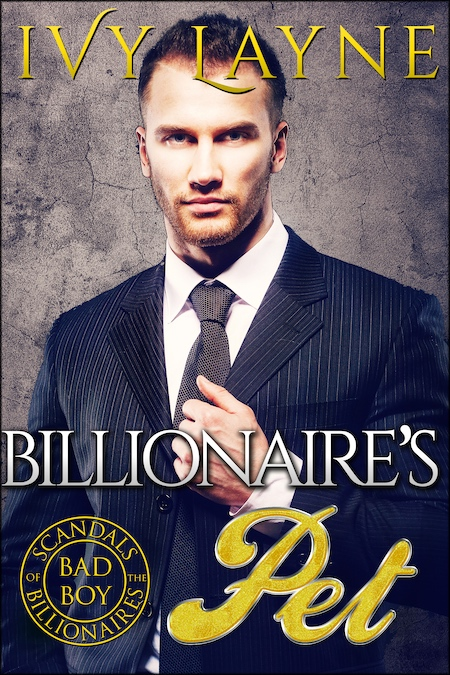 Billionaire's Pet – Chapter One – Ivy Layne